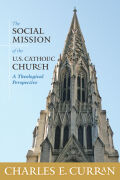 The Social Mission of the U.S. Catholic Church: A Theological Perspective