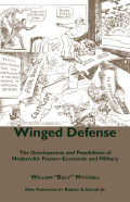 Winged Defense: The Development and Possibilities of Modern Air Power--Economic and Military
