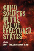 Child Soldiers in the Age of Fractured States Cover