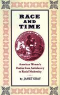 Race and Time: American Women's Poetics from Antislavery to Racial Modernity