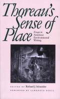 Thoreaus Sense of Place: Essays in American Environmental Writing