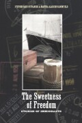 The Sweetness of Freedom: stories of immigrants