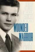 Wounded warrior : the rise and fall of Michigan Governor John Swainson