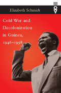 Cold War and Decolonization in Guinea, 1946-1958 Cover