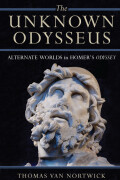 The Unknown Odysseus: Alternate Worlds in Homer's Odyssey