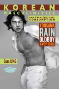 Korean Masculinities and Transcultural Consumption cover