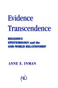 Evidence and Transcendence: Religious Epistemology and the God-World Relationship