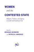 Women and the Contested State: Religion, Violence, and Agency in South and Southeast Asia