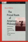 The Primal Roots of American Philosophy Cover