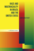 Race and Multiraciality in Brazil and the United States Cover