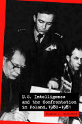 U.S. Intelligence and the Confrontation in Poland, 1980–1981 Cover