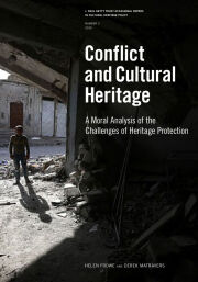 Conflict and Cultural Heritage: A Moral Analysis of the Challenges of Heritage Protection
