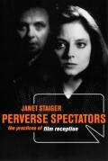Perverse Spectators: The Practices of Film Reception