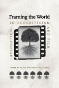 Framing the World: Explorations in Ecocriticism and Film