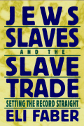 Jews, Slaves, and the Slave Trade: Setting the Record Straight