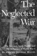 The Neglected War: The German South Pacific and the Influence of World War I