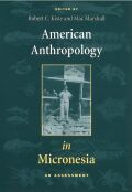 American Anthropology in Micronesia