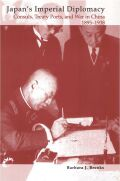 Japan's Imperial Diplomacy: Consuls, Treaty Ports, and War in China, 1895-1938