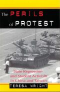 The Perils of Protest: State Repression and Student Activism in China and Taiwan