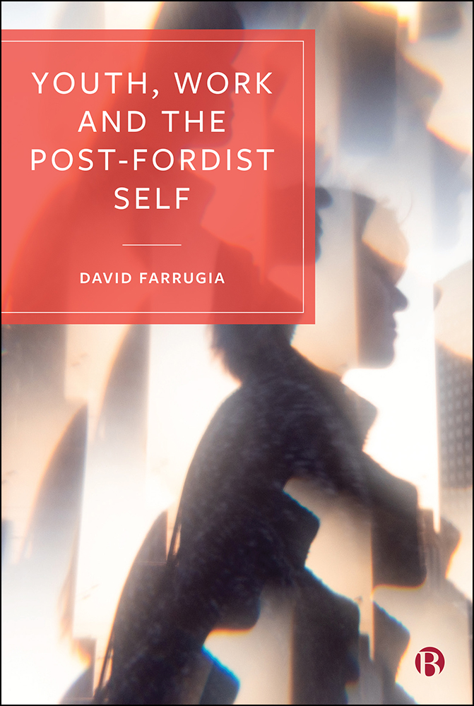 Youth, Work and the Post-Fordist Self