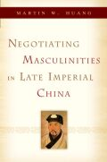 Negotiating Masculinities in Late Imperial China Cover