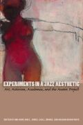 Experiments in a Jazz Aesthetic: Art, Activism, Academia, and the Austin Project