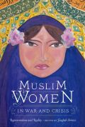 Muslim Women in War and Crisis