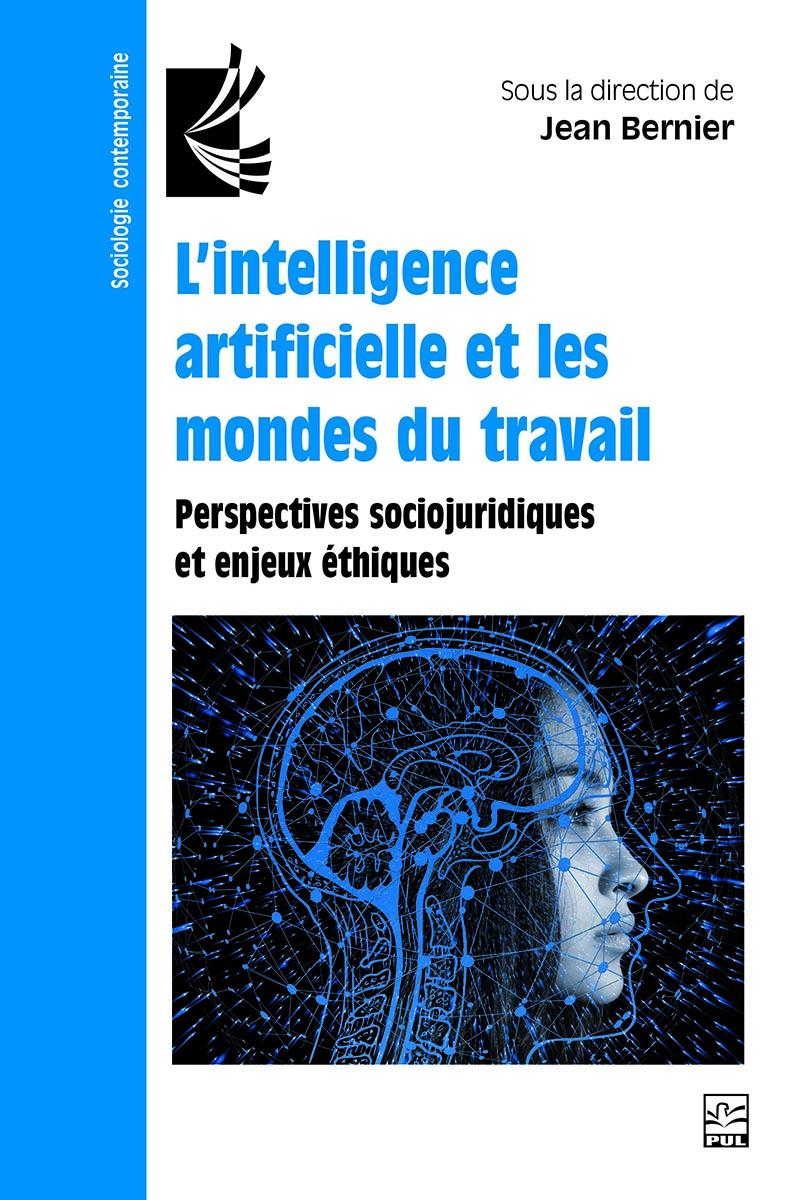 L'intelligence artificielle et les mondes du travail. Perspectives sociojuridiques et enjeux éthiques
