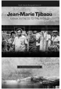 Jean-Marie Tjibaou, Kanak Witness to the World: An Intellectual Biography