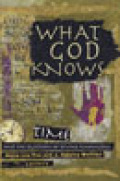 What God Knows: Time and the Question of Divine Knowledge