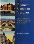 Bosnian, Croatian, Serbian, a Grammar Cover