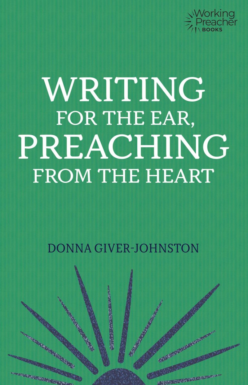Writing for the Ear, Preaching from the Heart