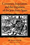 Conversos, Inquisition, and the Expulsion of the Jews from Spain Cover