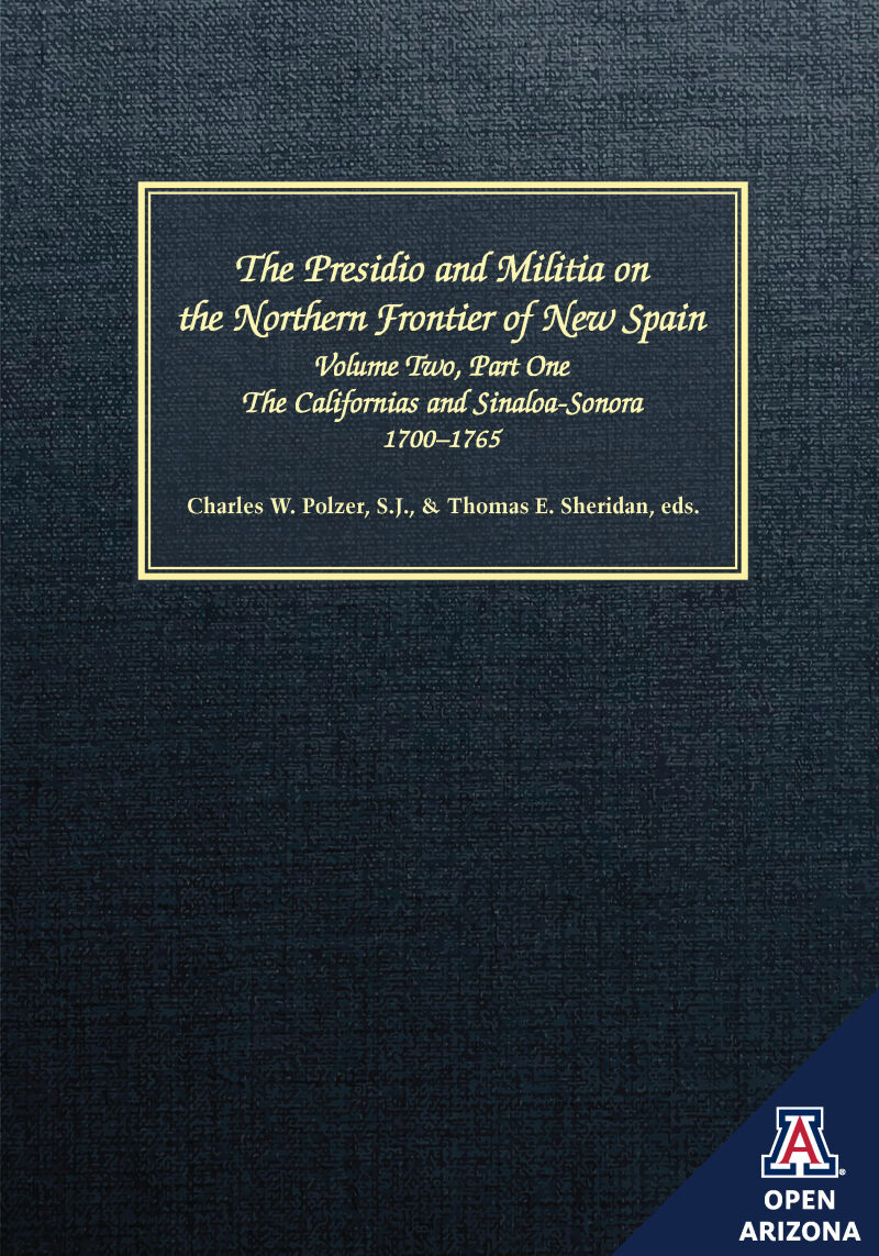 The Presidio and Militia on the Northern Frontier of New Spain: A Documentary History, Volume Two, Part One