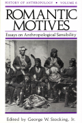 Romantic Motives: Essays on Anthropological Sensibility