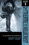 The Theatre of the Holocaust, Volume 1: Four Plays