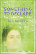 Something to Declare: Good Lesbian Travel Writing