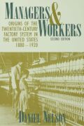 Managers and Workers: Origins of the Twentieth-Century Factory System in the United States, 1880–1920