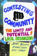 Contesting Community: The Limits and Potential of Local Organizing