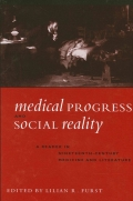 Medical Progress and Social Reality: A Reader in Nineteenth-Century Medicine and Literature