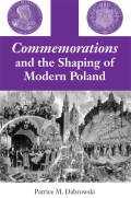 Commemorations and the Shaping of Modern Poland Cover
