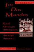 Dos Mundos: Rural Mexican Americans, Another America
