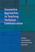 Innovative Approaches to Teaching Technical Communication
