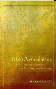 Rearticulating Writing Assessment for Teaching and Learning