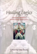 Healing Logics: Culture and Medicine in Modern Health Belief Systems