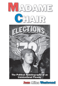Madame Chair: A Political Autobiography of an Unintentional Pioneer