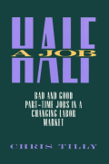 Half A Job: Bad and Good Part-Time Jobs in a Changing Labor Market Cover