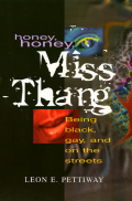 Honey, Honey, Miss Thang: Being Black, Gay, and on the Streets Cover