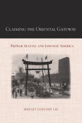 Claiming the Oriental Gateway: Prewar Seattle and Japanese America Cover