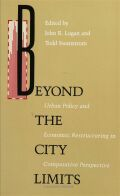 Beyond the City Limits: Urban Policy and Economics Restructuring in Comparative Perspective Cover